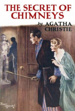 The Secret Of Chimneys [Facsimile Edition] by Agatha Christie