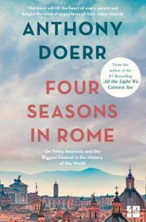 Four Seasons In Rome: On Twins, Insomnia and the Biggest Funeral In The History Of The World by Anthony Doerr