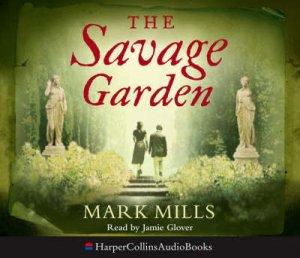 The Savage Garden - Abridged Edition 6/420 by Mark Mills