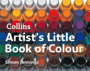 Collins Artist's Little Book Of Colour by Simon Jennings