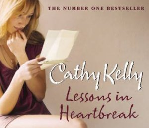 Lessons In Heartbreak Abridged 3/180 by Cathy Kelly