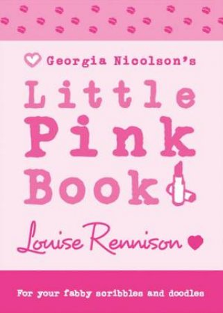 Georgia Nicolson's Little Pink Book by Louise Rennison