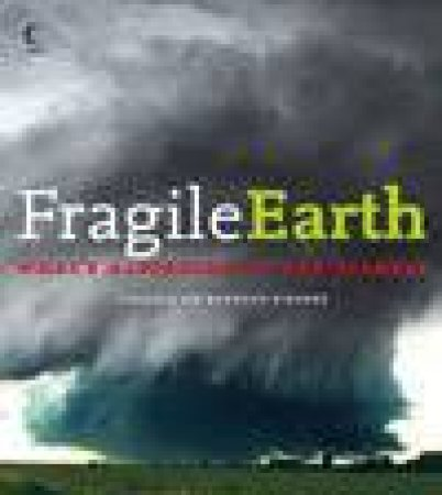 Fragile Earth: What's Happening To Our Planet? by Various