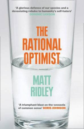 The Rational Optimist: How Prosperity Evolves by Matt Ridley