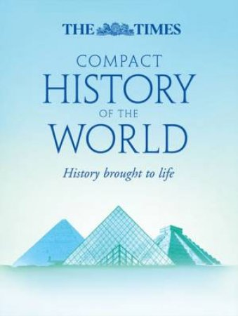 The Times Compact History Of The World by Geoffrey Parker