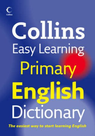 Collins Easy Learning Primary English Dictionary by Various