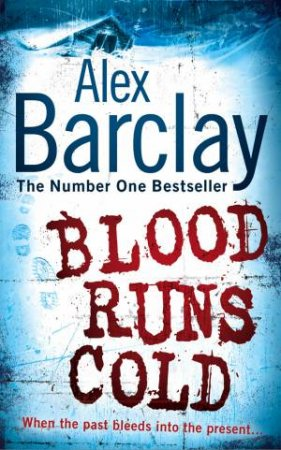 Blood Runs Cold by Alex Barclay