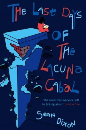 Last Days of the Lacuna Cabal by Sean Dixon