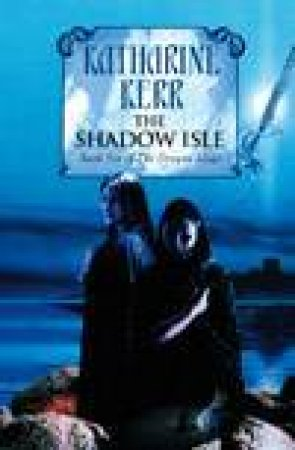 The Shadow Isle by Katharine Kerr