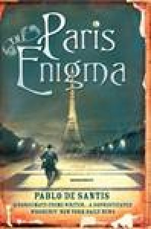 Paris Enigma by Pablo de Santis