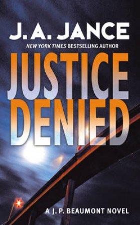 Justice Denied by J. A. Jance