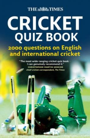 The Times Cricket Quiz Book: 2000 Questions on English and International by Chris Bradshaw