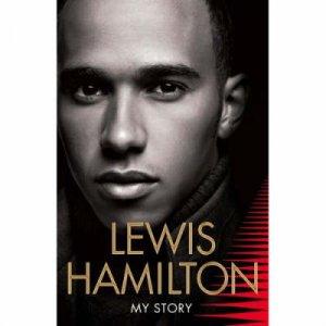 Lewis Hamilton: My Story by Lewis Hamilton