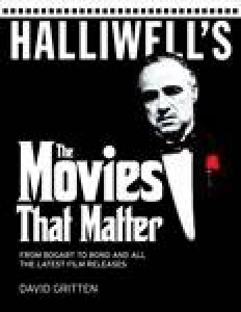 Halliwell's - The Movies that Matter by David Gritten