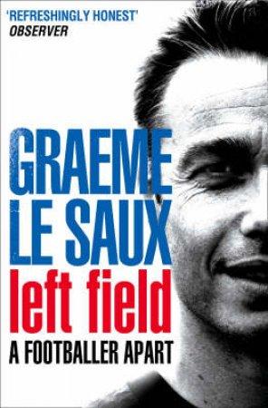 Graeme Le Saux: Left Field by Graeme Le Saux