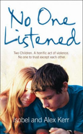 No One Listened by Alex Kerr & Isobel Kerr