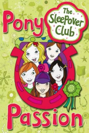 Pony Passion: The Sleepover Club by Harriet Castor
