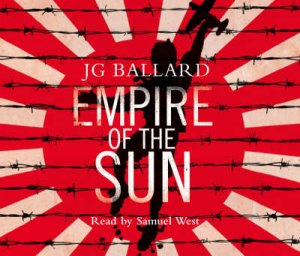 Empire Of The Sun [Abridged Edition] by J G Ballard
