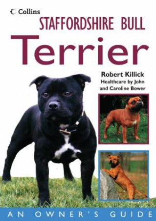 Staffordshire Bull Terrier: An Owner's Guide by Various