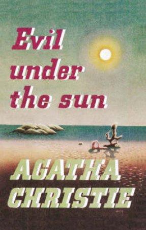 Evil Under The Sun: Facsimile Edition by Agatha Christie