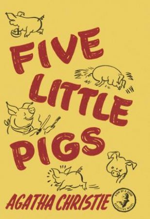 Five Little Pigs (Facsimile Edition) by Agatha Christie