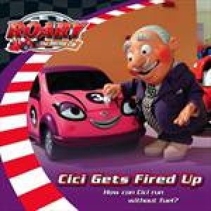 Roary the Racing Car: Cici Gets Fired Up by Various