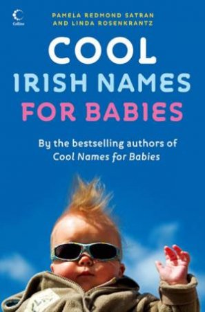 Cool Irish Names For Babies by Pamela Redmond Satran