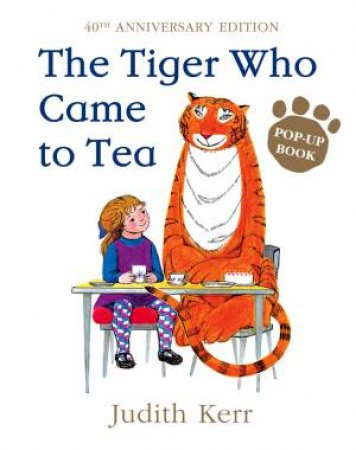 Tiger Who Came To Tea, 40th Anniversary Ed by Judith Kerr