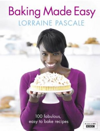 Baking Made Easy  by Lorraine Pascale