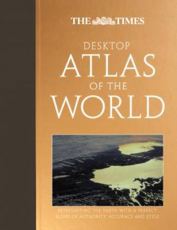 The Times Desktop Atlas Of The World, 2nd Ed by Various
