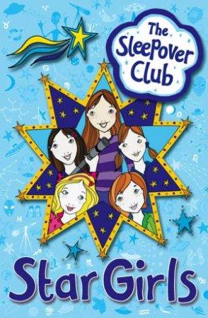 Sleepover Club: Star Girls by Sue Mongredien