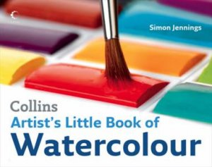 Collins Artist's Little Book Of Watercolour by Simon Jennings