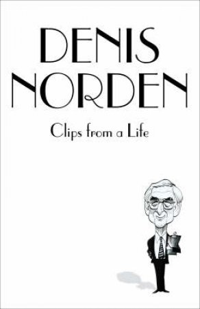 Back Then: Clips From A Life by Denis Norden