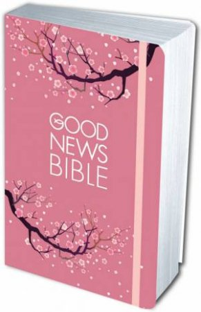 Good News Bible: Blossom Gift Edition by Unknown