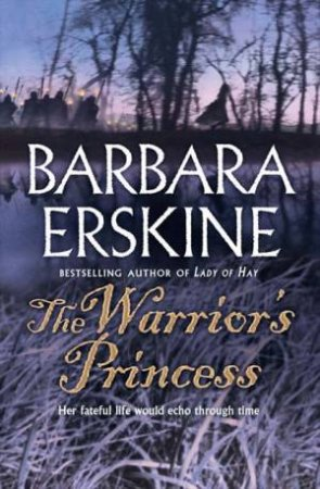 The Warriors Princess by Barbara Erskine