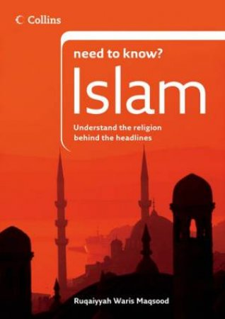 Need To Know Islam by Ruqaiyyah Waris Maqsood
