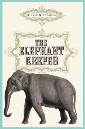 Elephant Keeper by Chris Nicholson