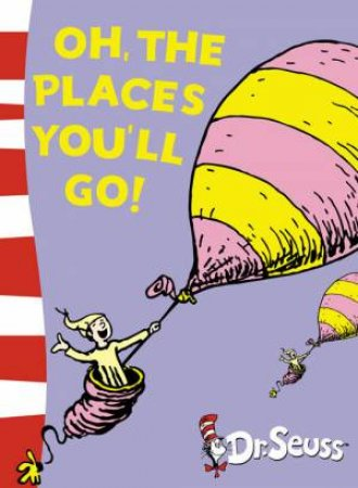 Oh, The Places You'll Go! [unabridged edition] by Dr Seuss