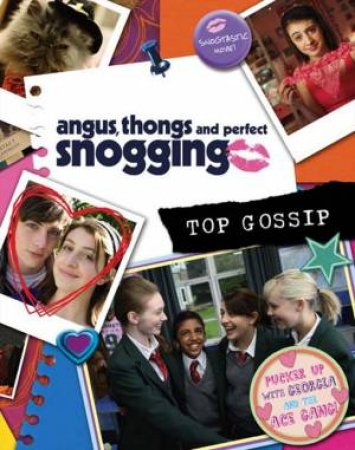 Angus, Thongs and Perfect Snogging: Top Gossip! by Louise Rennison