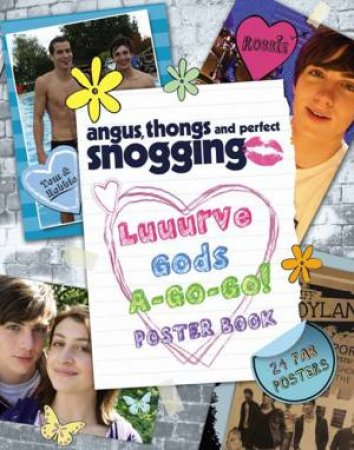Angus, Thongs and Perfect Snogging - Luuurve Gods-A-Go-Go!: Poster Book by Louise Rennison