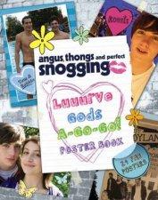 Angus Thongs and Perfect Snogging  Luuurve GodsAGoGo Poster Book