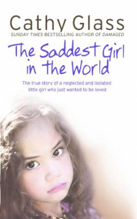 Saddest Girl in the World by Cathy Glass