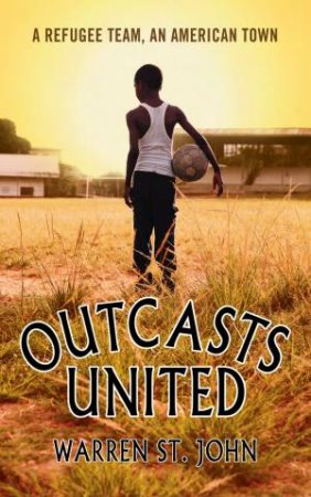 Outcasts United by Warren St John