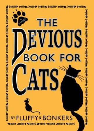The Devious Book For Cats by Bonkers & Fluffy