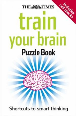 The Times: Train Your Brain Puzzle Book by .