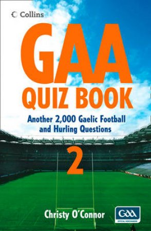Over 2000 Gaelic Football and Hurling Questions by Christy O'Connor