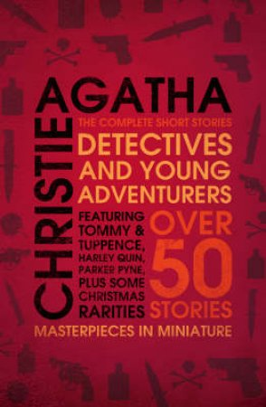 Detectives and Young Adventurers The Complete Short Stories by Agatha Christie