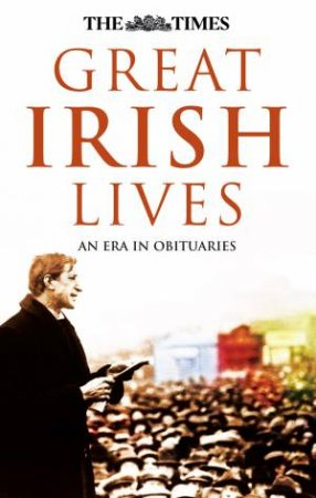 The Times: Great Irish Lives by Various
