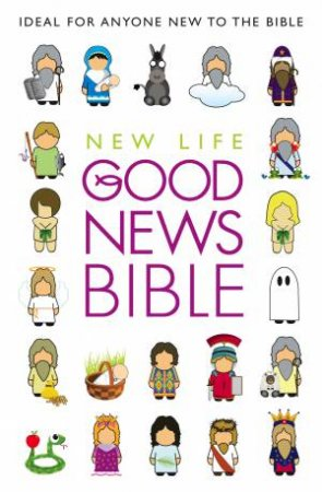 Good News Bible New Life N/E by Bible Society