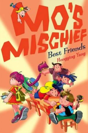 Mo's Mischief: Best Friends by Hongying Yang